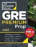 Cover-Bild zu Princeton Review GRE Premium Prep, 2022 von The Princeton Review