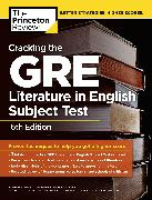 Cover-Bild zu Cracking the GRE Literature in English Subject Test, 6th Edition von The Princeton Review