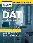 Cover-Bild zu Cracking the DAT (Dental Admission Test) von Princeton Review