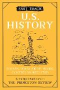 Cover-Bild zu Fast Track: U.S. History (eBook) von The Princeton Review