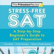 Cover-Bild zu Stress-Free SAT (eBook) von The Princeton Review