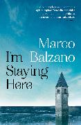 Cover-Bild zu I'm Staying Here von Balzano, Marco