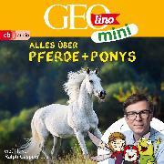 Cover-Bild zu GEOlino mini: Alles über Pferde und Ponys (2) (Audio Download) von Versch, Oliver