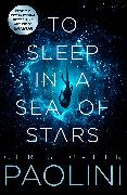 Cover-Bild zu To Sleep in a Sea of Stars von Paolini, Christopher