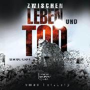 Cover-Bild zu Zwischen Leben und Tod (ungekürzt) (Audio Download) von Herzberg, Thomas
