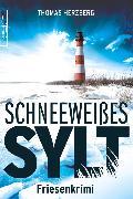 Cover-Bild zu Schneeweißes Sylt (eBook) von Herzberg, Thomas