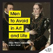 Cover-Bild zu 2022 Wall Calendar: Men to Avoid in Art and Life