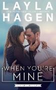 Cover-Bild zu When You're Mine (The Gallaghers, #2) (eBook) von Hagen, Layla