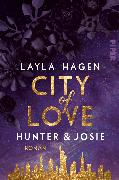 Cover-Bild zu City of Love - Hunter & Josie von Hagen, Layla