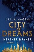 Cover-Bild zu City of Dreams - Heather & Ryker (eBook) von Hagen, Layla