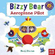 Cover-Bild zu Bizzy Bear: Aeroplane Pilot von Davies, Benji (Illustr.)