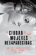 Cover-Bild zu La ciudad de las mujeres desaparecidas (eBook) von Miranda, Megan