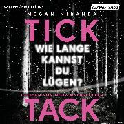Cover-Bild zu TICK TACK - Wie lange kannst du lügen? (Audio Download) von Miranda, Megan