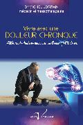Cover-Bild zu Vivre avec une douleur chronique (eBook) von Dr Lorrain, Michel