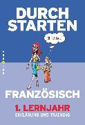 Cover-Bild zu Durchstarten, Französisch - Neubearbeitung, 1. Lernjahr, Erklärung und Training, Übungsbuch mit Lösungen von Rosenthaler, Beatrix