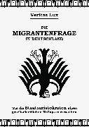Cover-Bild zu Die Migrantenfrage in Deutschland (eBook) von Lux, Veritas