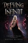 Cover-Bild zu Defying Infiniti (The Infiniti Trilogy) (eBook) von Hetrick, Rachel