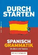 Cover-Bild zu Durchstarten, in Spanisch, Alle Lernjahre, Grammatik, Erklärung und Training, Übungsbuch mit Lösungen von Bauer, Reinhard