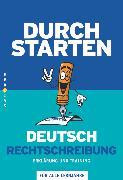 Cover-Bild zu Durchstarten, Deutsch - Bisherige Ausgabe, Alle Lernjahre, Rechtschreibung, Erklärung und Training, Übungsbuch mit Lösungen von Cerwenka, Ewald