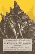 Cover-Bild zu Maximus the Confessor as a European Philosopher (eBook) von Mitralexis, Sotiris (Hrsg.)
