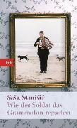 Cover-Bild zu Wie der Soldat das Grammofon repariert (eBook) von Stanisic, Sasa