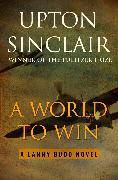 Cover-Bild zu A World to Win (eBook) von Sinclair, Upton