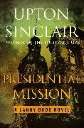 Cover-Bild zu Presidential Mission (eBook) von Sinclair, Upton
