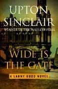 Cover-Bild zu Wide Is the Gate (eBook) von Sinclair, Upton