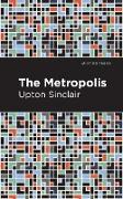 Cover-Bild zu The Metropolis (eBook) von Sinclair, Upton