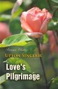 Cover-Bild zu Love's Pilgrimage (eBook) von Sinclair, Upton