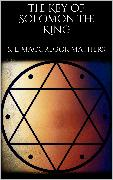 Cover-Bild zu The Key of Solomon the King (eBook) von MacGregor Mathers, S. L.