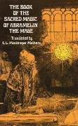 Cover-Bild zu The Book of the Sacred Magic of Abramelin the Mage von Mathers, S. L. MacGregor (Übers.)