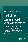 Cover-Bild zu The Politics of Contaminated Sites Management (eBook) von Dupuis, Johann