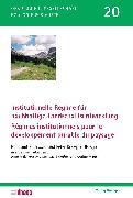 Cover-Bild zu Institutionelle Regime für nachhaltige Landschaftsentwicklung /Régimes institutionnels pour le développement durable du paysage (eBook) von Knoepfel, Peter (Hrsg.)