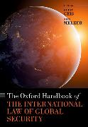 Cover-Bild zu The Oxford Handbook of the International Law of Global Security von Geiß, Robin (Hrsg.)