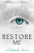 Cover-Bild zu Restore Me (eBook) von Mafi, Tahereh