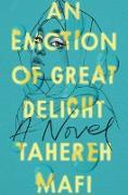 Cover-Bild zu An Emotion of Great Delight (eBook) von Mafi, Tahereh