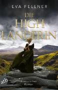 Cover-Bild zu Die Highlanderin von Fellner, Eva