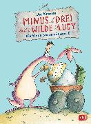 Cover-Bild zu Minus Drei und die wilde Lucy - Die blöde Sache mit dem Ei (eBook) von Krause, Ute
