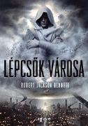 Cover-Bild zu Lépcsok városa (eBook) von Jackson Bennett, Robert