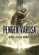 Cover-Bild zu Pengék városa (eBook) von Jackson Bennett, Robert