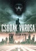 Cover-Bild zu Csodák városa (eBook) von Jackson Bennett, Robert