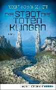 Cover-Bild zu Die Stadt der toten Klingen (eBook) von Bennett, Robert Jackson