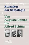 Cover-Bild zu Klassiker der Soziologie Bd. 1: Von Auguste Comte bis Alfred Schütz (eBook) von Kaesler, Dirk (Hrsg.)