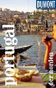 Cover-Bild zu DuMont Reise-Taschenbuch Reiseführer Portugal - der Norden von Strohmaier, Jürgen