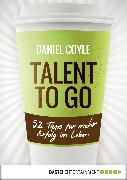 Cover-Bild zu Talent to go (eBook) von Coyle, Daniel