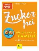 Cover-Bild zu Zuckerfrei für die ganze Familie von Frey, Hannah