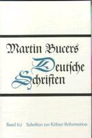 Cover-Bild zu Bd. 11.1: Schriften zur Kölner Reformation (1543) - Deutsche Schriften von Bucer, Martin