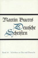 Cover-Bild zu Bd. 10: Schriften zu Ehe und Eherecht - Deutsche Schriften von Buckwalter, Stephen E. (Überarb.)