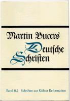Cover-Bild zu Bd. 11.2: Schriften zur Kölner Reformation (1543-1544) - Deutsche Schriften von Bucer, Martin